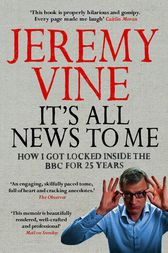 It's All News to Me by Jeremy Vine