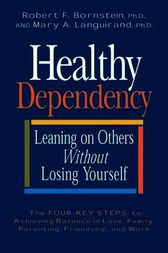 Healthy Dependency by Robert F. Bornstein