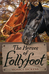 The Horses of Follyfoot by Monica Dickens