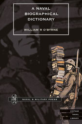 A Naval Biographical Dictionary - Volume 2 by William R. O'Byrne