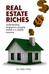 Real Estate Riches by Ku Swee Yong