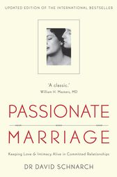 Passionate Marriage by Dr David Schnarch