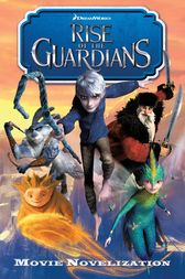 Rise of the Guardians Movie Novelization by Stacia Deutsch
