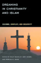 Dreaming in Christianity and Islam by Kelly Bulkeley