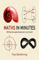 Maths in Minutes by Paul Glendinning