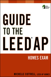Guide to the LEED AP Homes Exam by Michelle Cottrell