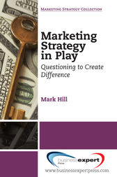 Marketing Strategy in Play by Mark Hill