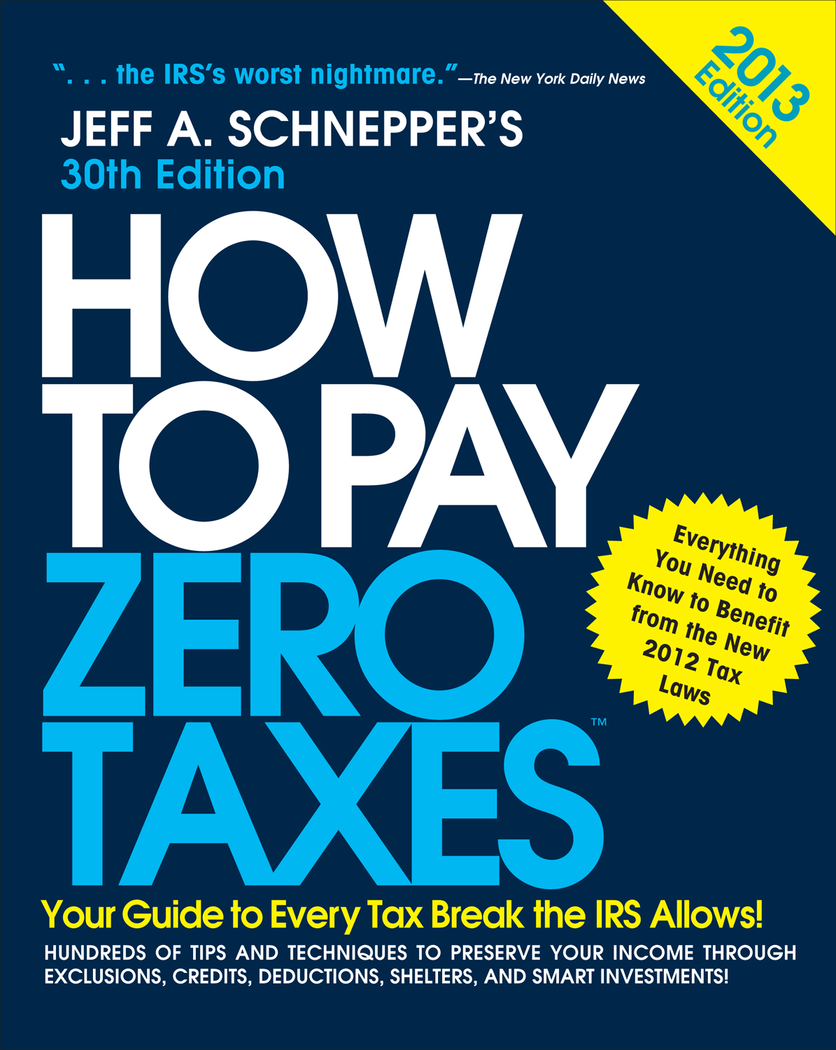 Download Ebook How to Pay Zero Taxes 2013: Your Guide to Every Tax Break the IRS Allows (30th ed.) by Jeff A. Schnepper Pdf