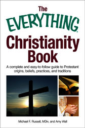 The Everything Christianity Book by Michael F. Russell