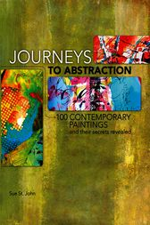 Journeys To Abstraction by Sue St. John