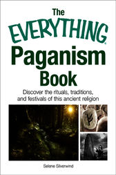 The Everything Paganism Book by Selene Silverwind