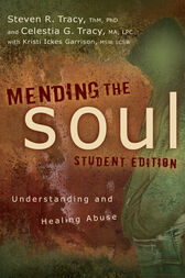 Mending the Soul Student Edition by Steven R. Tracy