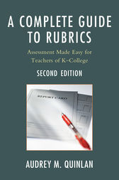A Complete Guide to Rubrics by Audrey M. Quinlan
