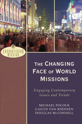 The Changing Face of World Missions (Encountering Mission) by Michael Pocock