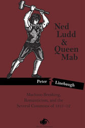 Ned Ludd & Queen Mab by Peter Linebaugh
