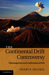 The Continental Drift Controversy: Volume 2, Paleomagnetism and Confirmation of Drift by Henry R. Frankel