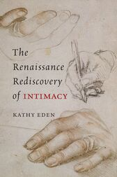 The Renaissance Rediscovery of Intimacy by Kathy Eden