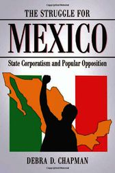 The Struggle for Mexico by Debra D. Chapman