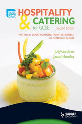 WJEC Hospitality and Catering for GCSE, Second Edition by Judy Gardiner