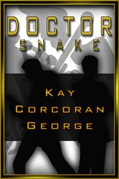 Doctor Snake by Kay Corcoran George
