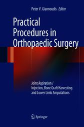 Practical Procedures in Orthopaedic Surgery by Peter V. Giannoudis