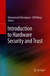 Introduction to Hardware Security and Trust by Mohammad Tehranipoor