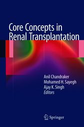 Core Concepts in Renal Transplantation by Anil Chandraker