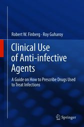 Clinical Use of Anti-infective Agents by Robert W. Finberg