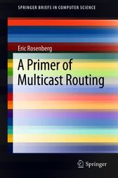 A Primer of Multicast Routing by Eric Rosenberg
