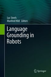 Language Grounding in Robots by Luc Steels