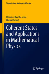 Coherent States and Applications in Mathematical Physics by Monique Combescure