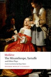 The Misanthrope, Tartuffe, and Other Plays by Molière;  Maya Slater