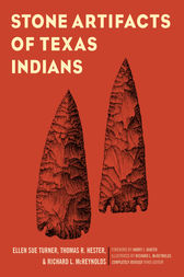 Stone Artifacts of Texas Indians by Ellen Sue Turner