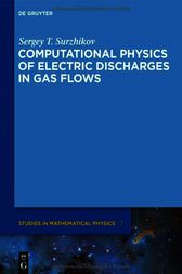 Computational Physics of Electric Discharges in Gas Flows by Sergey T. Surzhikov