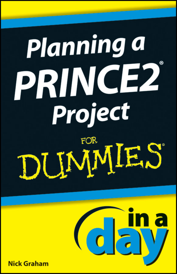 Download Ebook Planning a PRINCE2 Project In A Day For Dummies by Nick Graham Pdf