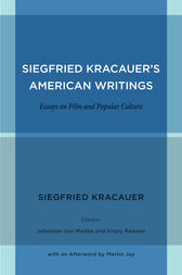 Siegfried Kracauer's American Writings by Siegfried Kracauer