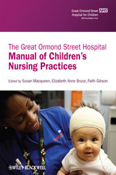 The Great Ormond Street Hospital Manual of Children's Nursing Practices by Susan Macqueen