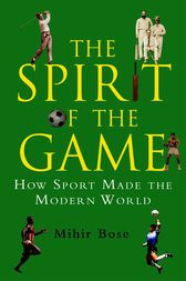 The Spirit of the Game by Mihir Bose