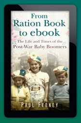From Ration Book to ebook by Paul Feeney