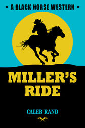 Miller's Ride by Caleb Rand