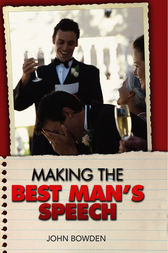 Making the Best Man's Speech by John Bowden