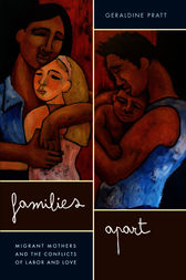 Families Apart: Migrant Mothers and the Conflicts of Labor and Love