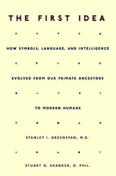 The First Idea by Stanley I. Greenspan