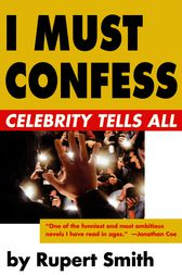 I Must Confess by Rupert Smith