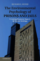 The Environmental Psychology of Prisons and Jails by Richard E. Wener