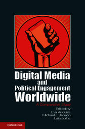 Digital Media and Political Engagement Worldwide by Eva Anduiza