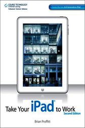 Take Your iPad to Work by Brian Proffitt