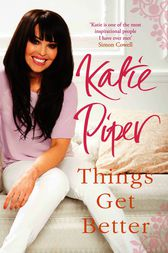 Things Get Better by Katie Piper
