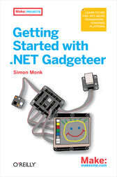 Getting Started with .NET Gadgeteer by Simon Monk