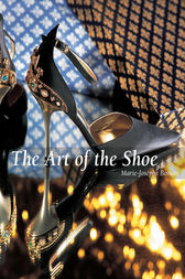 The Art of the Shoe by Marie-Josèphe Bossan